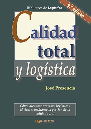 Calidad total y logística eBook: José Presencia: Amazon.es: Tienda Kindle