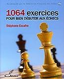 1064 exercices pour bien débuter aux échecs