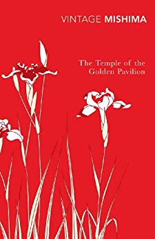 The Temple Of The Golden Pavilion (Vintage Classics) by [Mishima, Yukio]