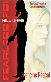 Kill Game (Fearless FBI) by [Pascal, Francine]