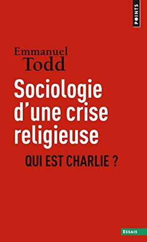 Sociologie d'une crise religieuse. Qui est Charlie par Emmanuel Todd