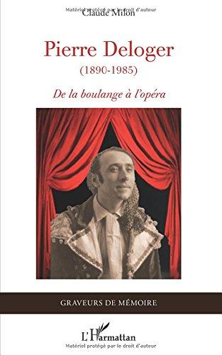 Pierre Deloger 1890 1985 de la Boulange a l'Opéra