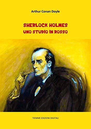Sherlock Holmes: Uno studio in rosso (Italian Edition) par Arthur Conan Doyle