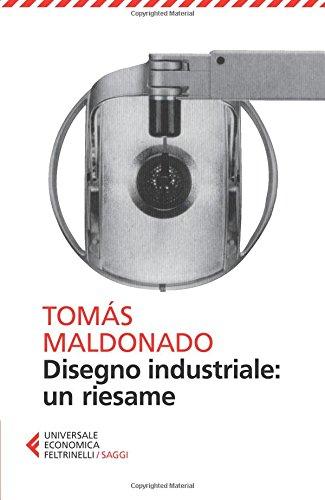 Disegno industriale: un riesame (Universale economica. Saggi) por Tomás Maldonado