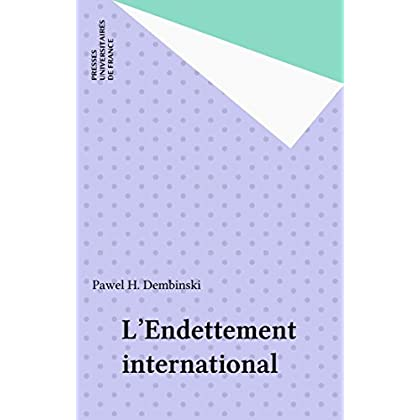 L'Endettement international (Que sais-je ? t. 2501)