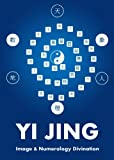 Yi Jing Image and Numerology Divination (English Edition)...