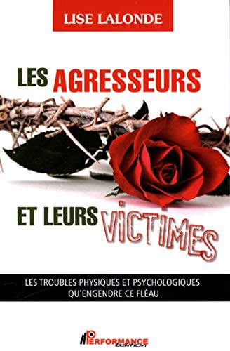 Les agresseurs et leurs victimes par Lise Lalonde