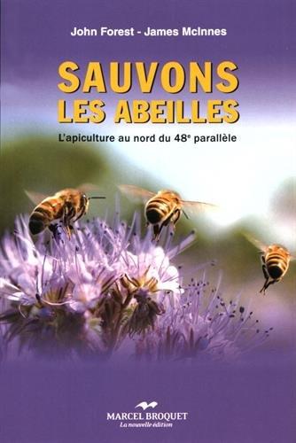 Sauvons les abeilles : L'apiculture au nord du 48e parallèle