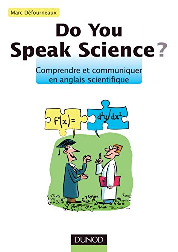 Do you speak science ? : Comprendre et communiquer en anglais scientifique (Hors Collection) par Marc Défourneaux