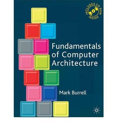 [(Fundamentals of Computer Architecture )] [Author: Mark Burrell] [Nov-2003]