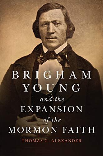 Brigham Young and the Expansion of the Mormon Faith (The Oklahoma Western Biographies Book 31) (English Edition)