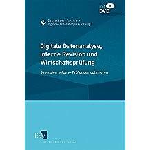 Digitale Datenanalyse, Interne Revision und Wirtschaftsprüfung: Synergien nutzen – Prüfungen optimieren