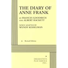The Diary of Anne Frank (Kesselman) - Acting Edition by newly adapted by Wendy Kesselman Frances Goodrich and Albert Hackett (2000-01-01)