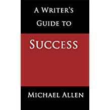 A Writer's Guide to Success: A Serious Look at a Serious Subject