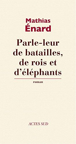 parle-leur-de-batailles-de-rois-et-delephants-romans-nouvell-french-edition
