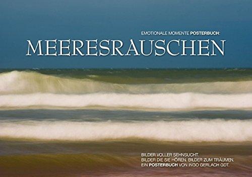 Emotionale Momente: Meeresrauschen (Tischaufsteller DIN A5 quer): Bilder vom Meer. Schön, beruhigend und träumerisch. (Tischaufsteller, 14 Seiten) ... [Kalender] [Jun 04, 2013] Gerlach GDT, Ingo