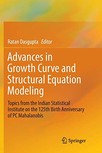 Advances in Growth Curve and Structural Equation Modeling: Topics from the Indian Statistical Institute on the 125th Birth Anniversary of PC Mahalanob