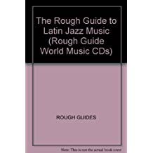 The Rough Guide to Latin Jazz Music (Rough Guide World Music CDs)
