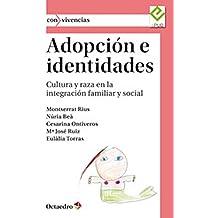 Adopción e identidades: Cultura y raza en la integración familiar y social (Con vivencias nº 10)
