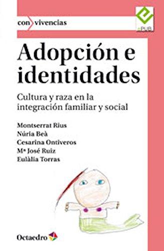 Adopción e identidades: Cultura y raza en la integración familiar y social (Con vivencias nº 10) por Eulàlia Torras de Beà