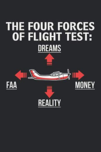 The Four Forces of Flight Test: Dreams FAA Reality Money: Aviation Pilot Gift - Four Forces of Flight Test Dot Grid Notebook 6x9 Inches - 120 dotted ... | Organizer writing book planner diary
