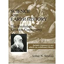 [( Science and Earth History: The Evolution / Creation Controversy )] [by: Arthur N. Strahler] [Nov-1999]
