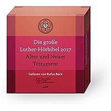 Die Große Luther-Hörbibel 2017. Altes und Neues Testament: Gelesen von Rufus Beck. Mit Apokryphen. 8 MP3-CDs im Digi Pack