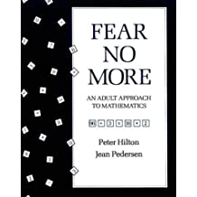 Fear No More: An Adult Approach to Mathematics by Peter Hilton (1983-01-30)