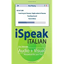 iSpeak Italian Phrasebook (MP3 CD+ Guide): The Ultimate Audio + Visual Phrasebook for Your iPod (iSpeak Audio Series) by Alex Chapin (2007-04-17)