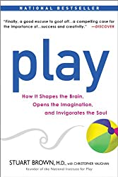 [(Play: How It Shapes the Brain, Opens the Imagination, and Invigorates the Soul)] [Author: Stuart Brown] published on (April, 2010)