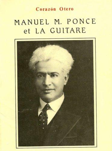Livres gratuits en ligne Manuel M. Ponce et la guitare (biographie  t. 1) pdf