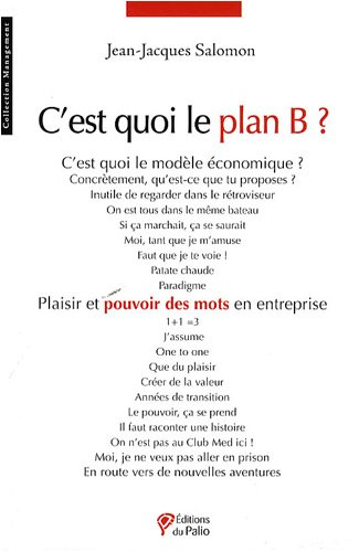 C'est quoi le plan B ? : Plaisir et pouvoir des mots en entreprise
