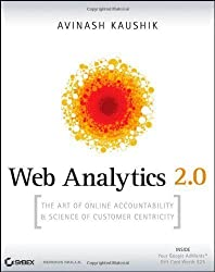 Web Analytics 2.0: The Art of Online Accountability and Science of Customer Centricity by Kaushik, Avinash Pap/Cdr Edition (2009)