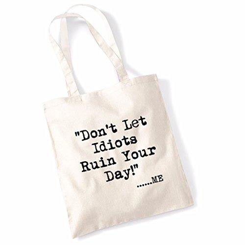 Tote bag pour femme Imprimé Don't Let Idiots Ruin Your Day imprimé sac épaule sacs en toile