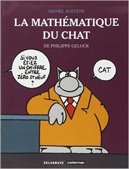La mathématique du Chat de Daniel Justens,Philippe Geluck ( 26 août 2013 )