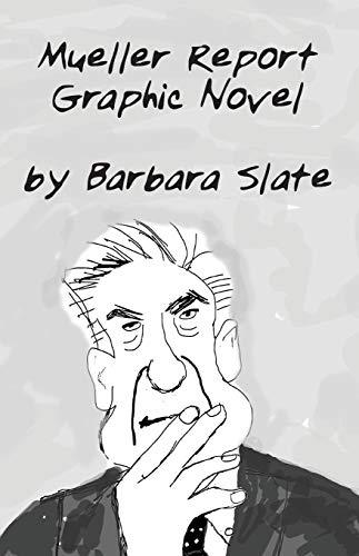Mueller Report Graphic Novel: Volume 1