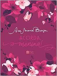 Acorda Menina Em Portugues Do Brasil Ana Maria Braga Bücher
