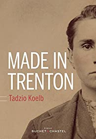 Made in Trenton par Tadzio Koelb
