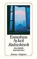 Bakschisch: Ein Fall für Kati Hirschel (detebe, Band 23520)