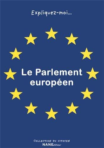 Expliquez-moi... Le Parlement européen