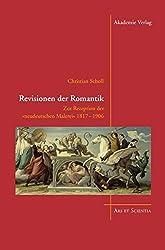 """Revisionen der Romantik: Zur Rezeption der """"neudeutschen Malerei"""" 1817-1906 (Ars et Scientia, Band 3)"""