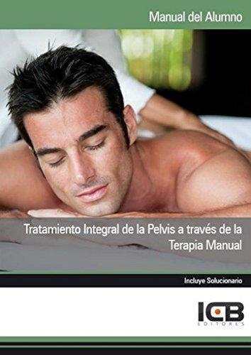 Tratamiento Integral de la Pelvis a Través de la Terapia Manual
