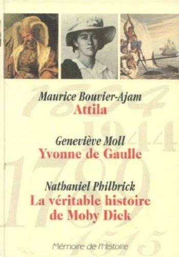 Attila, Yvonne de Gaulle, La véritable histoire de Moby Dick