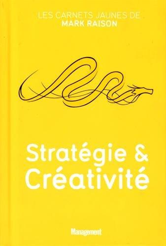 Stratégie et créativité par Mark Raison
