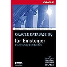 Oracle Database 10g für Einsteiger: Grundkonzepte der Oracle-Datenbank