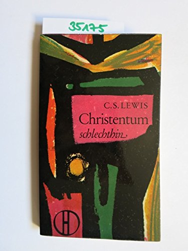 Christentum schlechthin - Herder-Bücherei 49