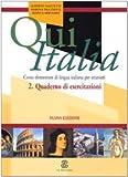 Qui Italia Primo Livello 2: Quaderno DI Esercitazioni Pratich