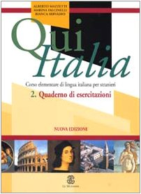 Qui Italia. Corso elementare di lingua italiana per stranieri. Quaderno di esercitazioni
