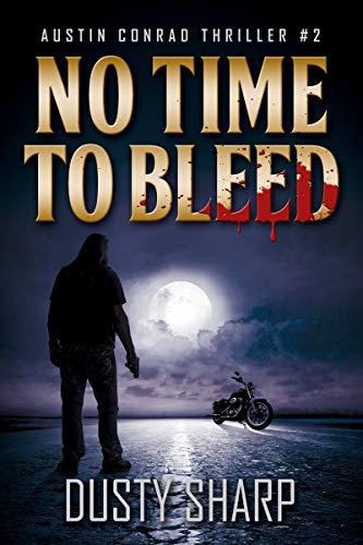 No Time To Bleed: Austin Conrad Thriller #2 (English Edition) (Tim Sharp)