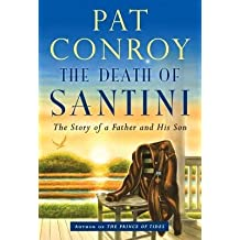 By Pat Conroy ( Author ) [ Death of Santini: The Story of a Father and His Son By Oct-2013 Hardcover